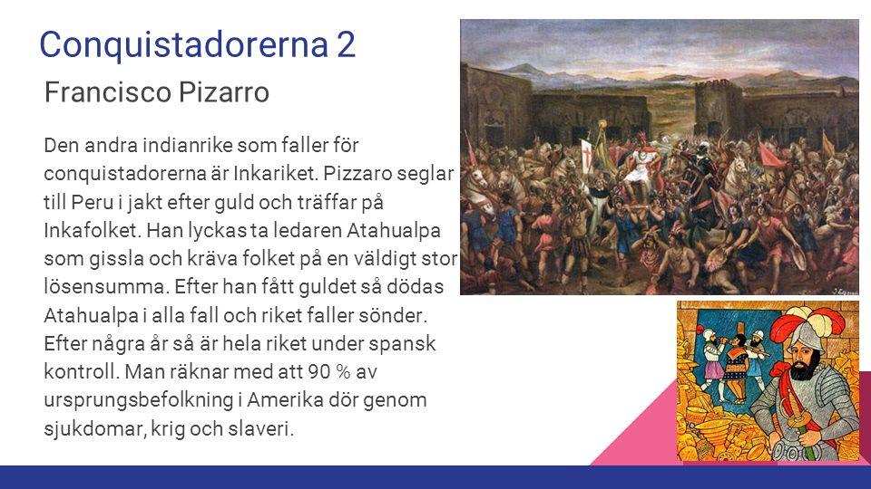 Conquistadorerna 2 Francisco Pizarro