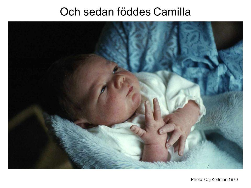Och sedan föddes Camilla