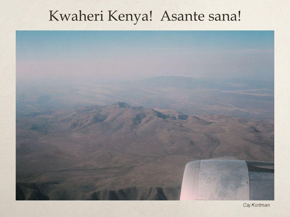 Kwaheri Kenya! Asante sana!
