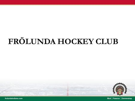 FRÖLUNDA HOCKEY CLUB.
