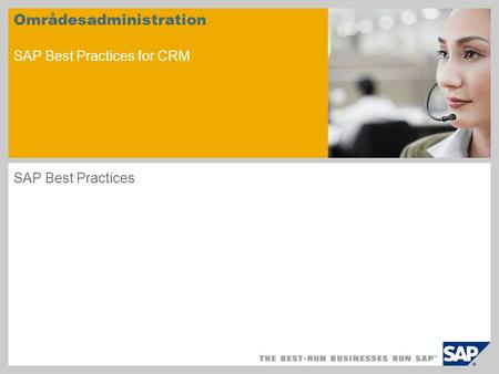 Områdesadministration SAP Best Practices for CRM SAP Best Practices.