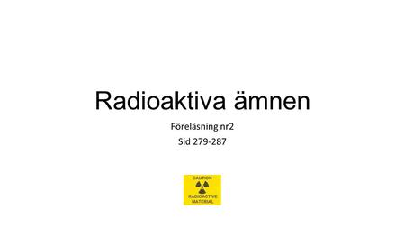 på grund av dess noggrannhet radioaktiva dating kallas
