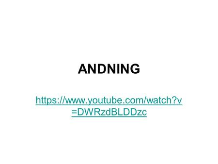 ANDNING https://www.youtube.com/watch?v =DWRzdBLDDzc.