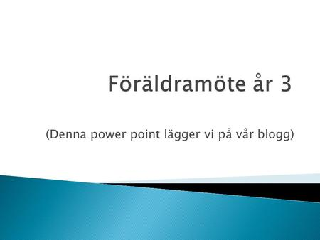 (Denna power point lägger vi på vår blogg).  Therese Ohlson: 100 % Fy, Ke, Bi, Eng, Sv  Marie Lundstedt: 100 % SO, Sv  Barbara Rozanska: 100 % Ma,