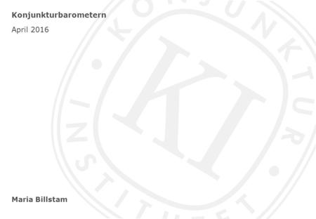 Maria Billstam Konjunkturbarometern April 2016. Barometerindikatorn Index, medelvärde = 100 Standardavvikelse = 10.