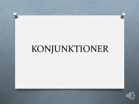 KONJUNKTIONER.