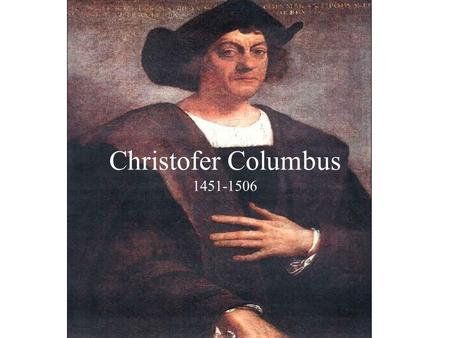 Christofer Columbus 1451-1506.
