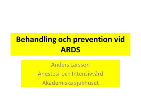 Behandling och prevention vid ARDS