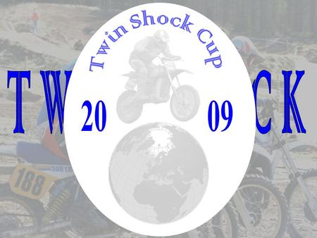 Twin Shock Cup 20 09 T W I N S H O C K.