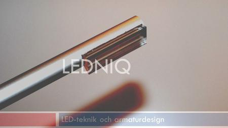 LED-teknik och armaturdesign