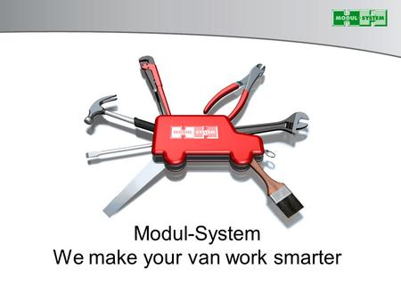 Modul-System We make your van work smarter. Våra kunder.