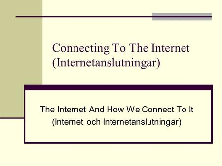 Connecting To The Internet (Internetanslutningar)