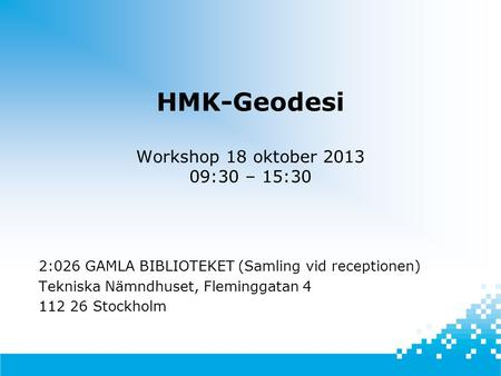 HMK-Geodesi Workshop 18 oktober :30 – 15:30