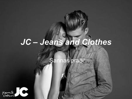 JC – Jeans and Clothes Sannas prao.