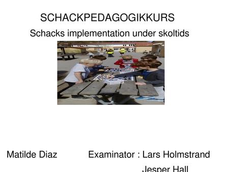 Schacks implementation under skoltids