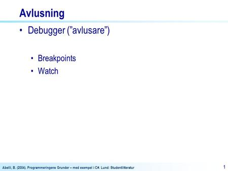 "Avlusning Debugger (""avlusare"") Breakpoints Watch."