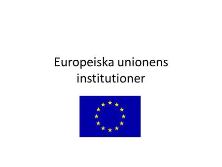 Europeiska unionens institutioner