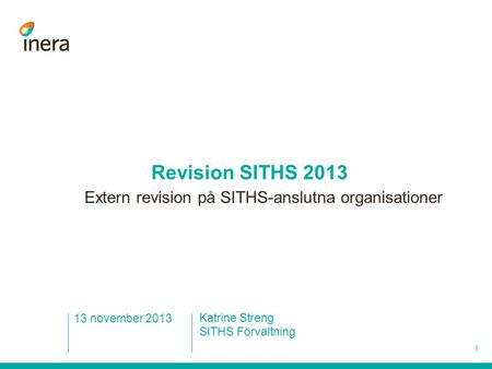 Revision SITHS 2013 Extern revision på SITHS-anslutna organisationer