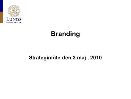 Branding Strategimöte den 3 maj , 2010.