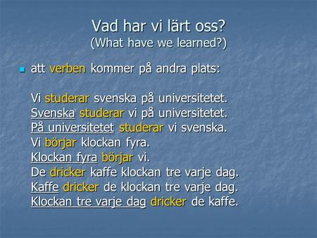 Vad har vi lärt oss? (What have we learned?)