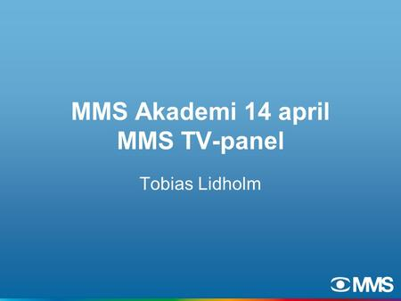 MMS Akademi 14 april MMS TV-panel Tobias Lidholm.