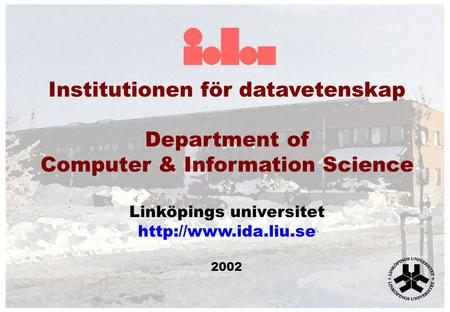 Institutionen för datavetenskap Department of Computer & Information Science Linköpings universitet  2002.