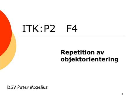 Repetition av objektorientering