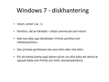 Windows 7 - diskhantering