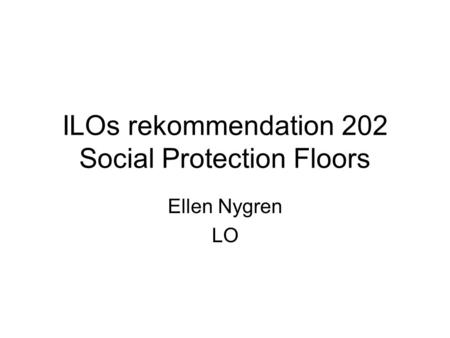 ILOs rekommendation 202 Social Protection Floors