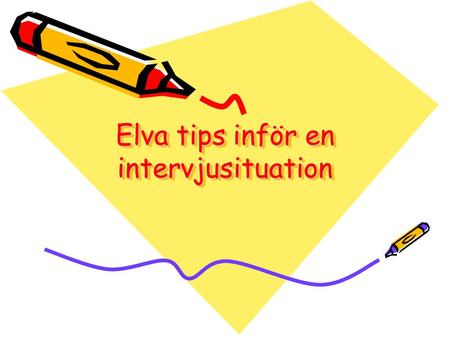Elva tips inför en intervjusituation