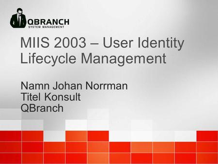 MIIS 2003 – User Identity Lifecycle Management