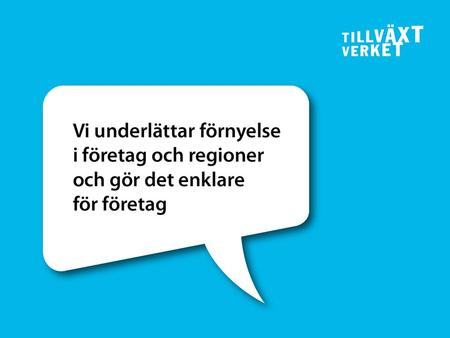 SWEDISH AGENCY FOR ECONOMIC AND REGIONAL GROWTH 1.