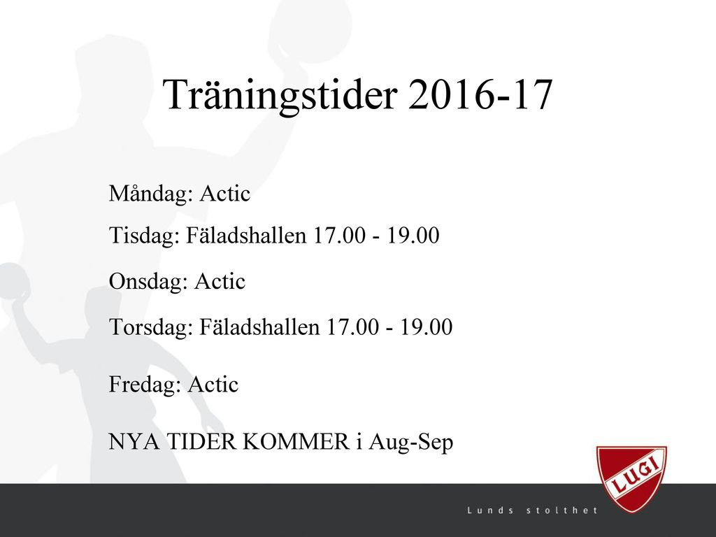 Träningstider Fredag: Actic NYA TIDER KOMMER i Aug-Sep