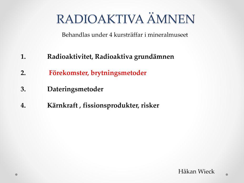 applicering av radioaktiva isotoper i datering