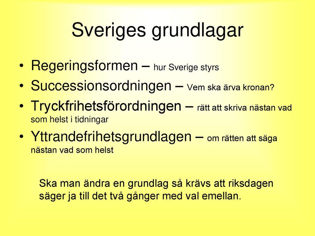 Sveriges grundlagar Regeringsformen – hur Sverige styrs - ppt ladda ner