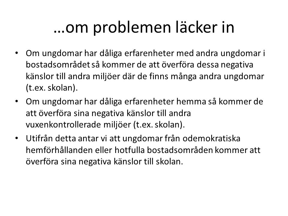 …om problemen läcker in