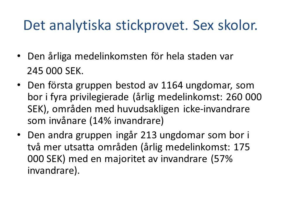 Det analytiska stickprovet. Sex skolor.