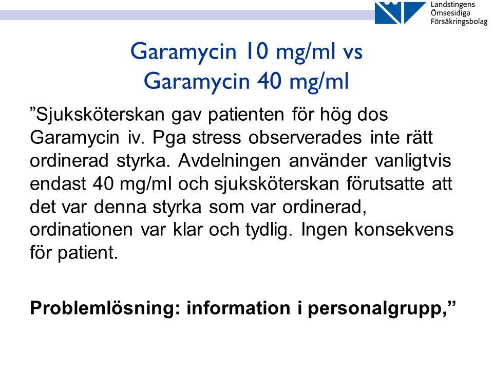 Garamycin 10 mg/ml vs Garamycin 40 mg/ml