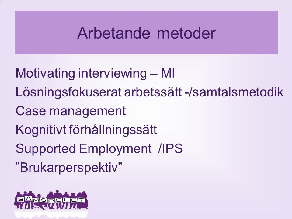 Arbetande metoder Motivating interviewing – MI