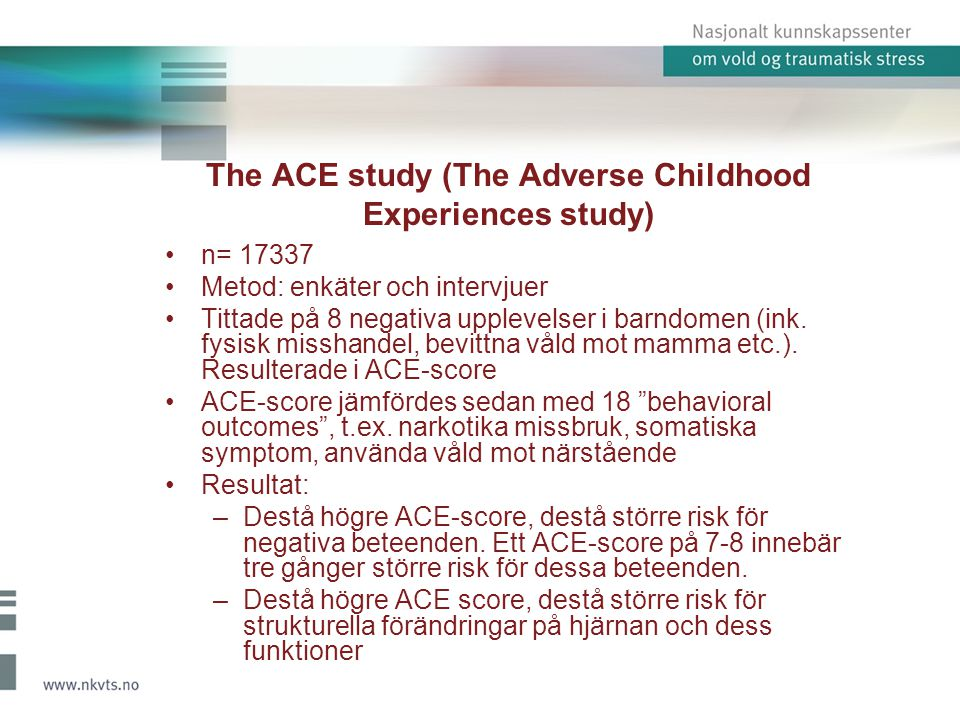The ACE study (The Adverse Childhood Experiences study)