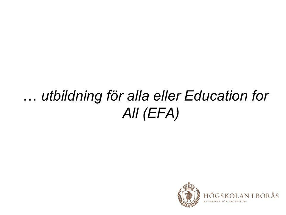 … utbildning för alla eller Education for All (EFA)