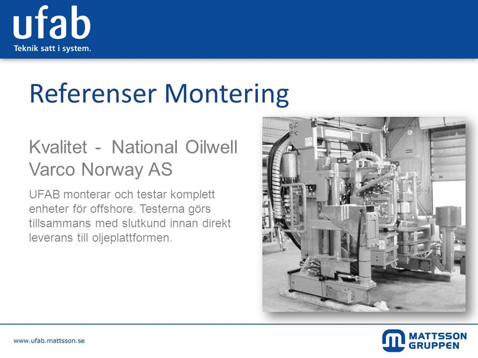 Referenser Montering Kvalitet - National Oilwell Varco Norway AS
