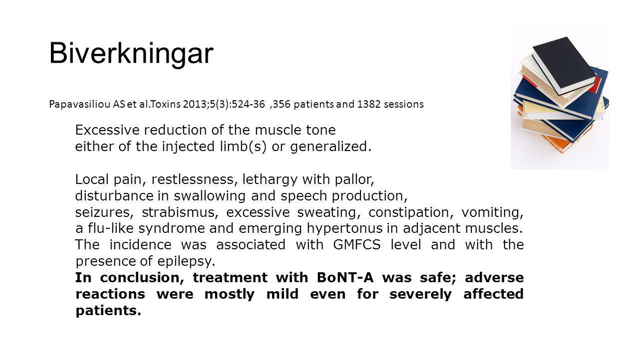 Biverkningar Excessive reduction of the muscle tone