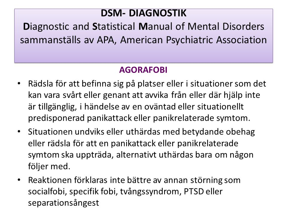 DSM- DIAGNOSTIK Diagnostic and Statistical Manual of Mental Disorders sammanställs av APA, American Psychiatric Association