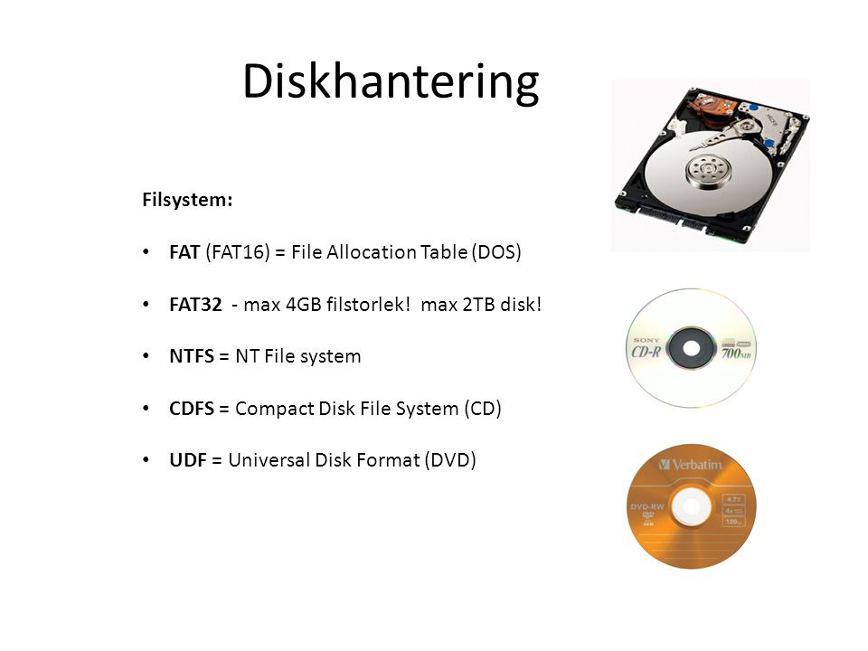 Diskhantering Filsystem: FAT (FAT16) = File Allocation Table (DOS)