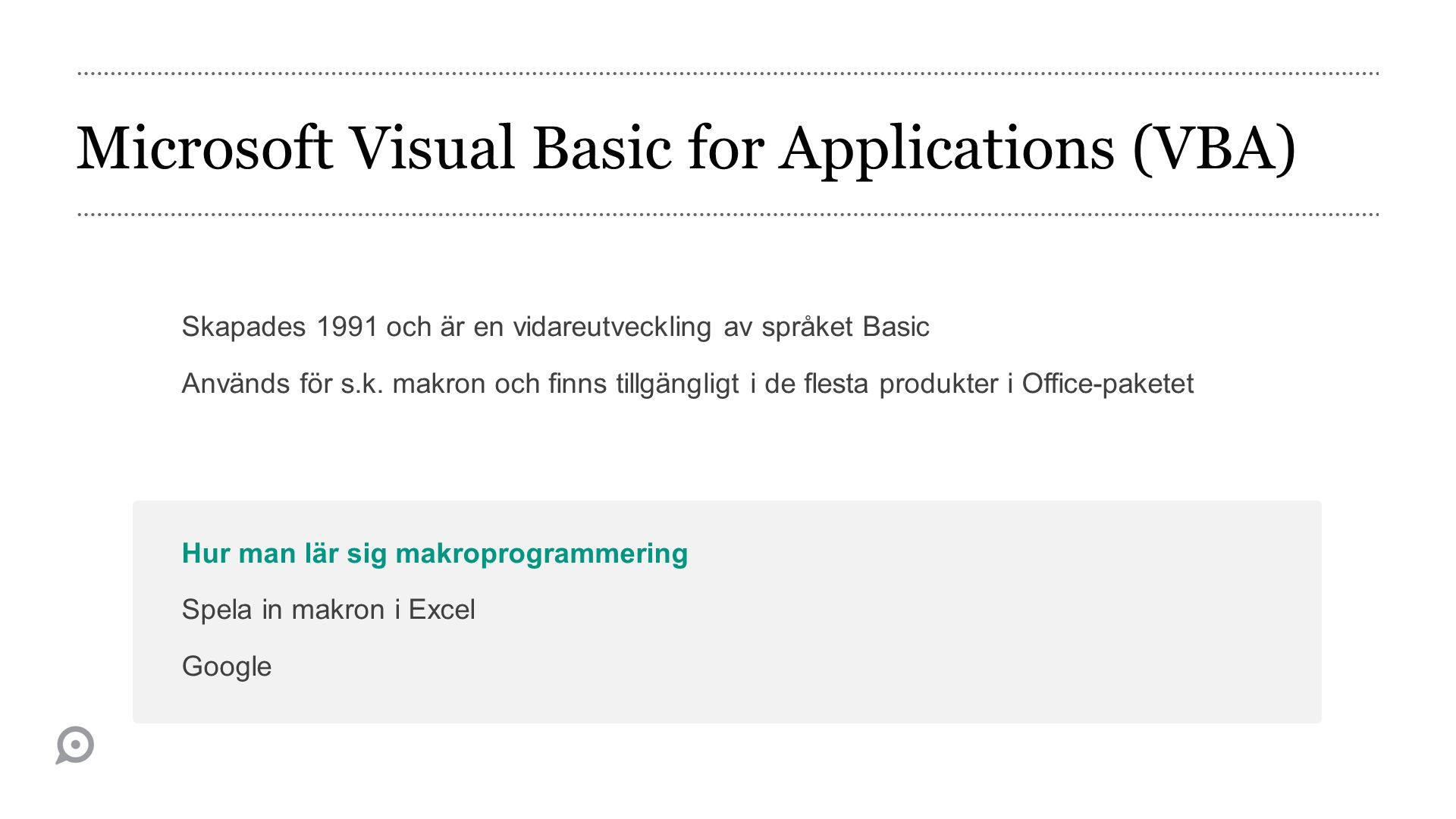 Microsoft Visual Basic for Applications (VBA)