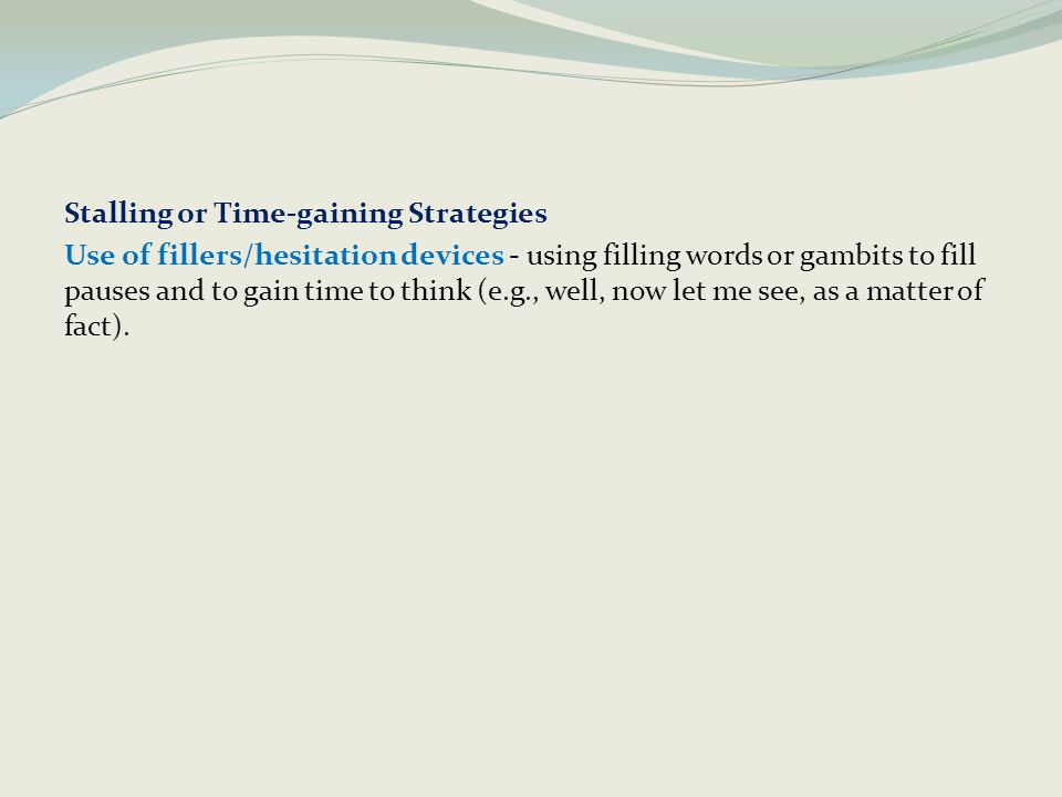 Stalling or Time-gaining Strategies