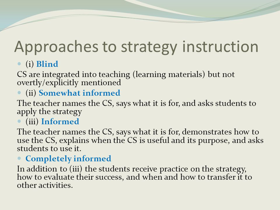 Approaches to strategy instruction