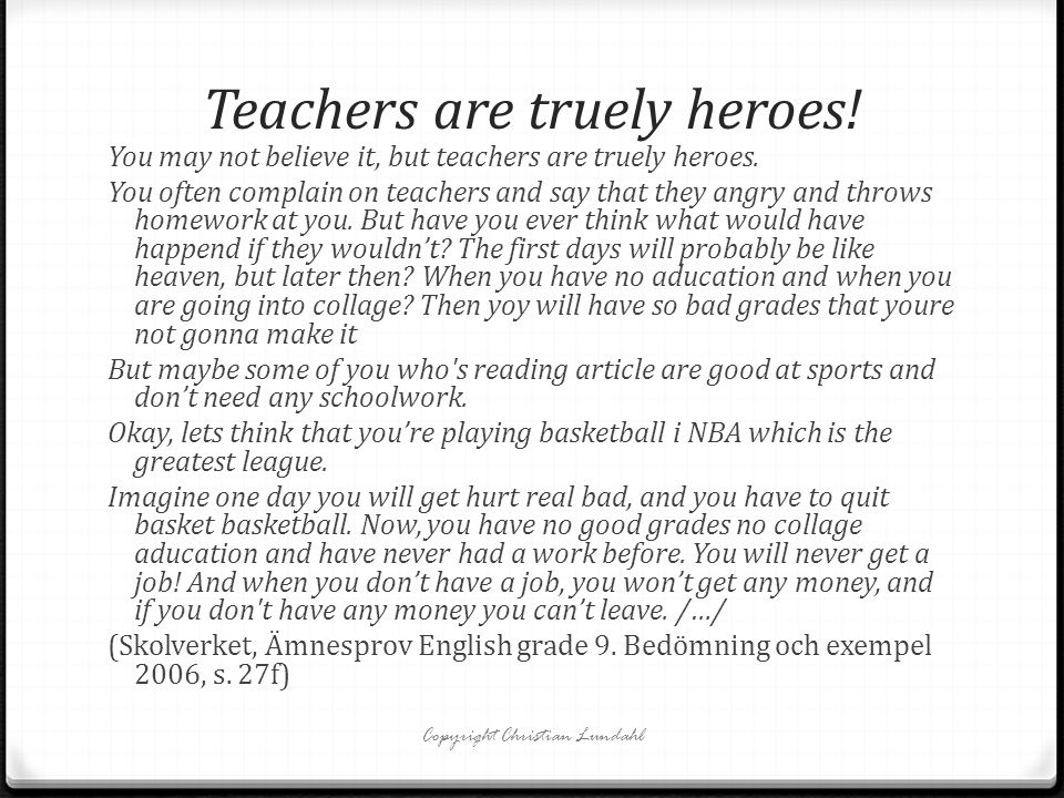 Teachers are truely heroes!