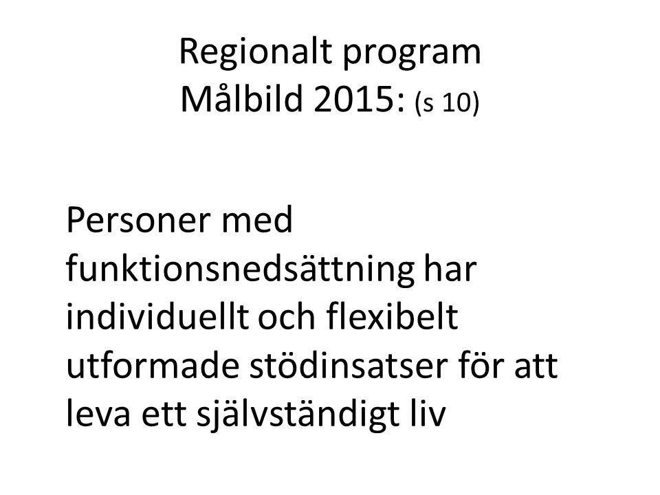 Regionalt program Målbild 2015: (s 10)